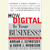 How Digital is Your Business? Audiobook, by Adrian J. Slywotzky, David J. Morrison