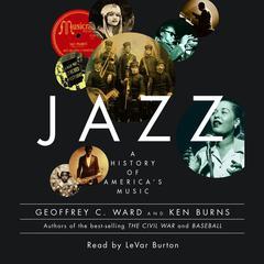 Jazz: A History of Americas Music Audiobook, by Geoffrey C. Ward, Ken Burns