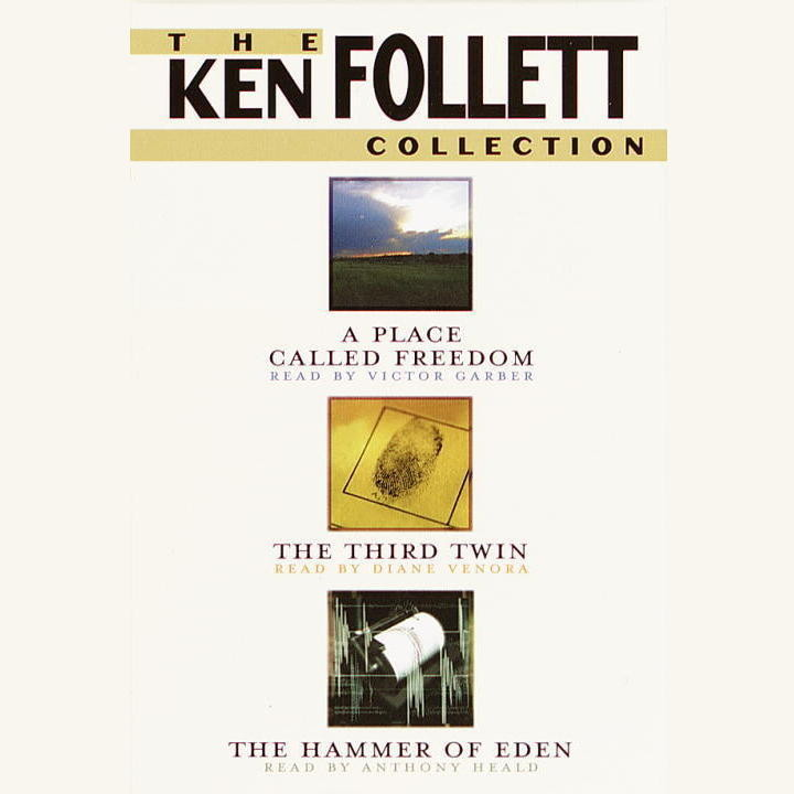 Printable The Ken Follett Value Collection: A Place Called Freedom, The Third Twin, and Hammer of Eden Audiobook Cover Art