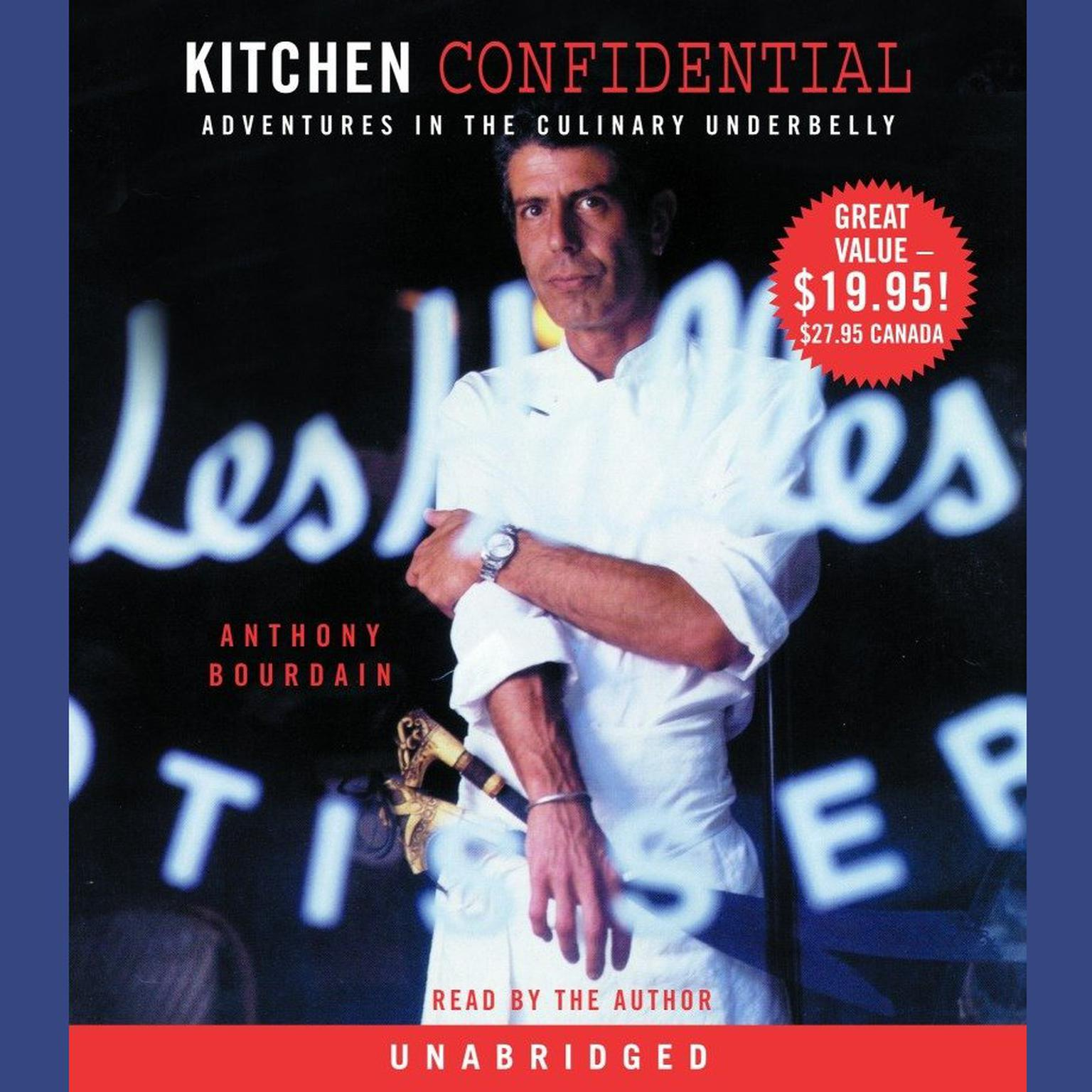 Printable Kitchen Confidential: Adventures in the Culinary Underbelly Audiobook Cover Art