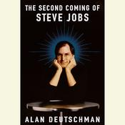 The Second Coming of Steve Jobs Audiobook, by Alan Deutschman