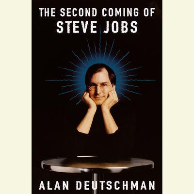 The Second Coming of Steve Jobs Audiobook, by Alan Deutschman
