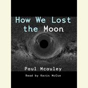 How We Lost the Moon, by Paul J. McAuley