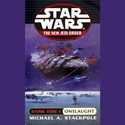 Star Wars: The New Jedi Order: Dark Tide 1: Onslaught Audiobook, by Michael A. Stackpole