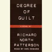 Degree of Guilt, by Richard North Patterson