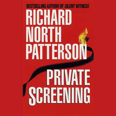 Private Screening: A Novel Audiobook, by Richard North Patterson