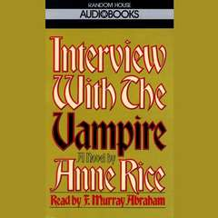 Interview with the Vampire Audiobook, by Anne Rice