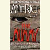 The Mummy or Ramses the Damned Audiobook, by Anne Rice