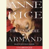 The Vampire Armand: The Vampire Chronicles, by Anne Rice