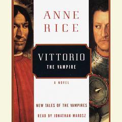 Vittorio the Vampire Audiobook, by Anne Rice
