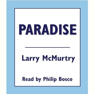 Paradise Audiobook, by Larry McMurtry