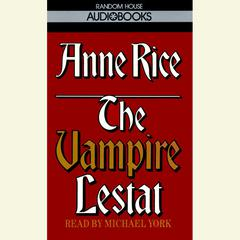 The Vampire Lestat Audiobook, by Anne Rice