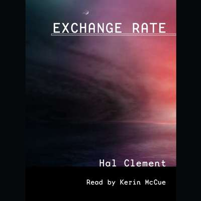 Exchange Rate Audiobook, by Hal Clement