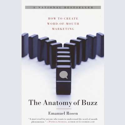 The Anatomy of Buzz (Abridged): How to Create Word of Mouth Marketing Audiobook, by Emanuel Rosen