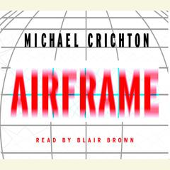 Airframe: A Novel Audiobook, by Michael Crichton