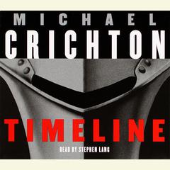 Timeline: A Novel Audiobook, by Michael Crichton