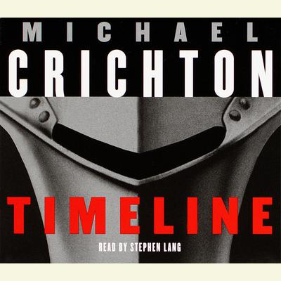 Timeline: A Novel Audiobook, by