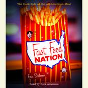 Fast Food Nation: The Dark Side of the All-American Meal Audiobook, by Eric Schlosser