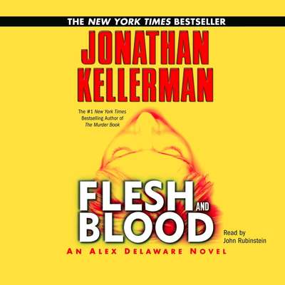 Flesh and Blood (Abridged): An Alex Delaware Novel Audiobook, by Jonathan Kellerman