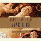 Blood and Gold Audiobook, by Anne Rice
