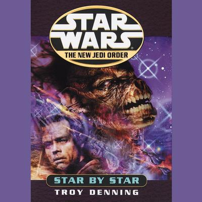 Star by Star: Star Wars (The New Jedi Order): Book 9 Audiobook, by Troy Denning