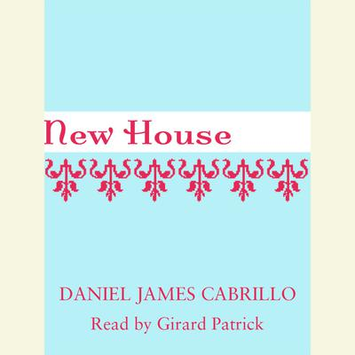 New House Audiobook, by Daniel James Cabrillo