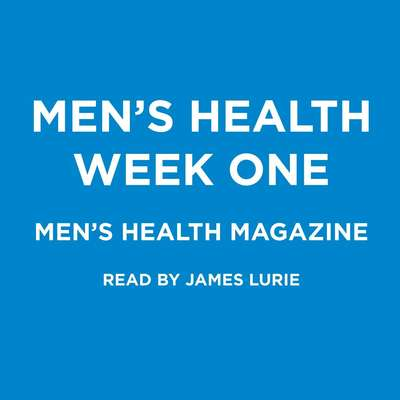 Mens Health Week One Audiobook, by Men's Health Magazine