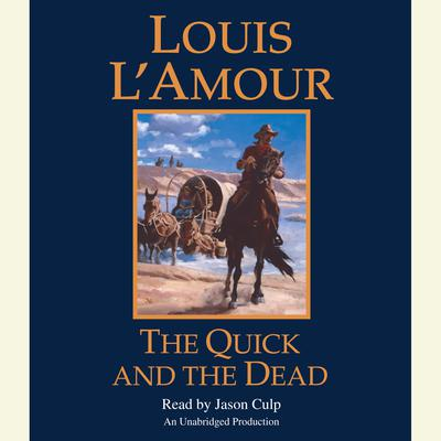 The Quick and the Dead Audiobook, by Louis L'Amour