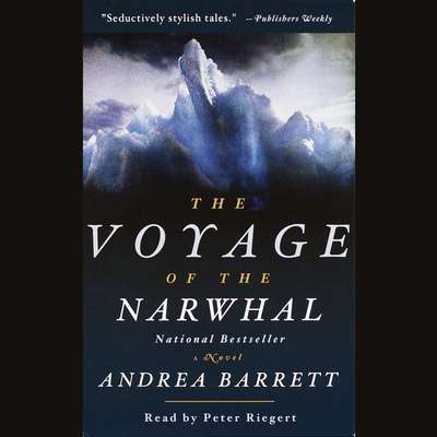 The Voyage of the Narwhal Audiobook, by Andrea Barrett