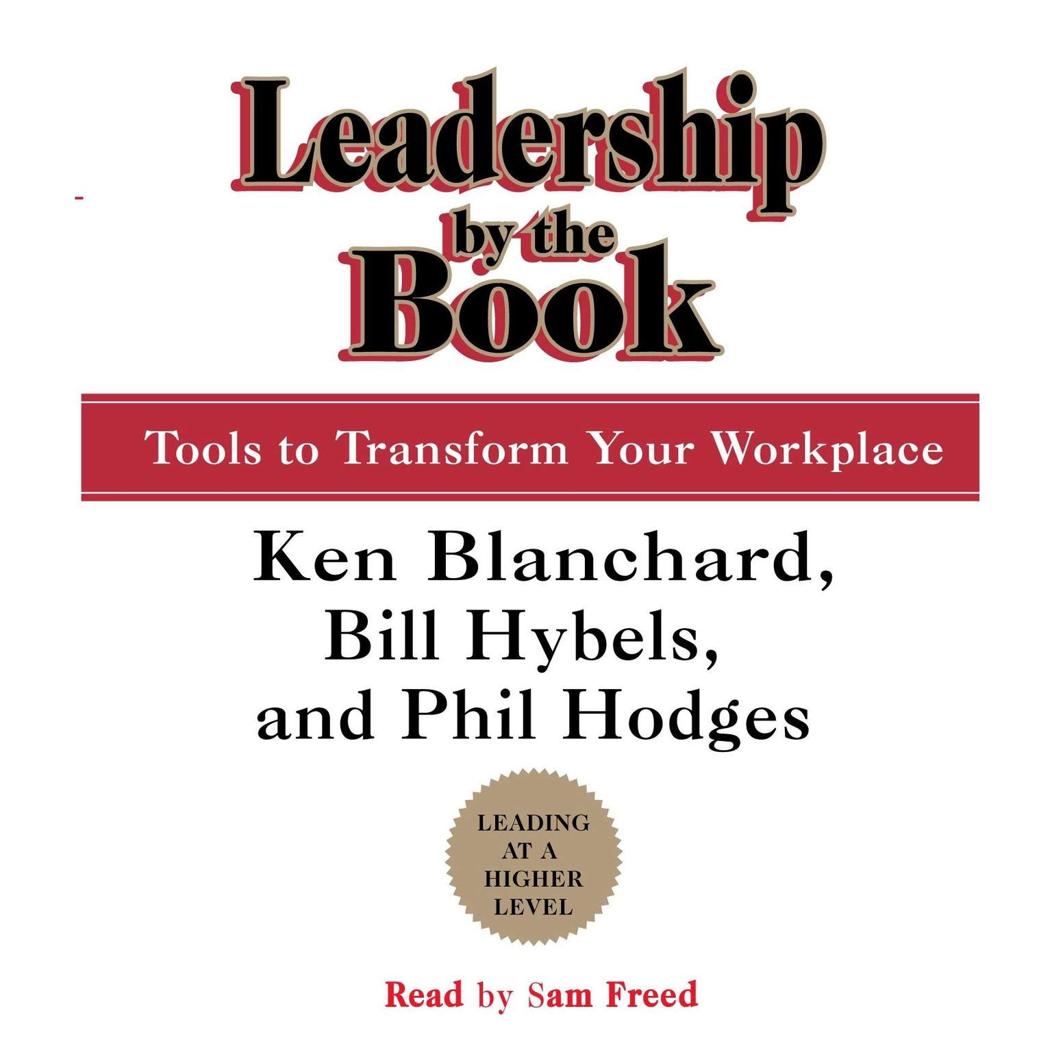 Printable Leadership by the Book: Tools to Transform Your Workplace Audiobook Cover Art
