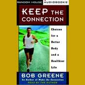 Keep the Connection: Choices for a Better Body and a Healthier Life Audiobook, by Bob Greene