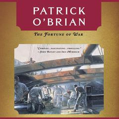 The Fortune of War Audiobook, by Patrick O'Brian, Patrick O'Brian