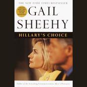 Hillarys Choice Audiobook, by Gail Sheehy