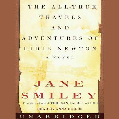 The All-True Travels and Adventures of Lidie Newton Audiobook, by Jane Smiley