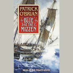 Blue at the Mizzen Audiobook, by Patrick O'Brian, Patrick O'Brian, Patrick O'Brian
