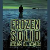 Frozen Solid: A Novel Audiobook, by James Tabor
