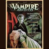 The Vampire Archives: The Most Complete Volume of Vampire Tales Ever Published Audiobook, by Otto Penzler