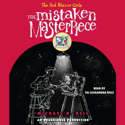 The Red Blazer Girls: The Mistaken Masterpiece Audiobook, by Michael D. Beil