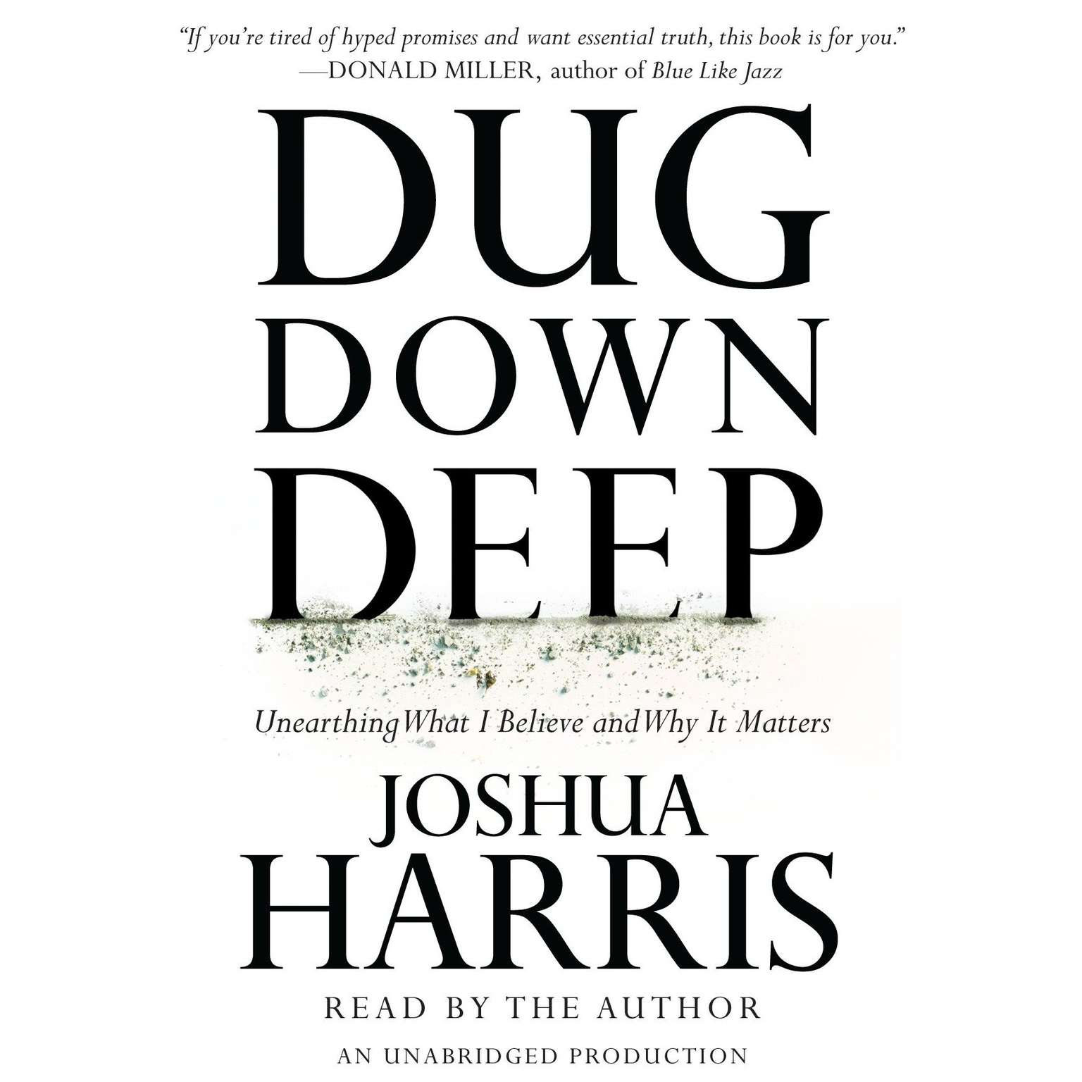 Printable Dug Down Deep: Unearthing What I Believe and Why It Matters Audiobook Cover Art