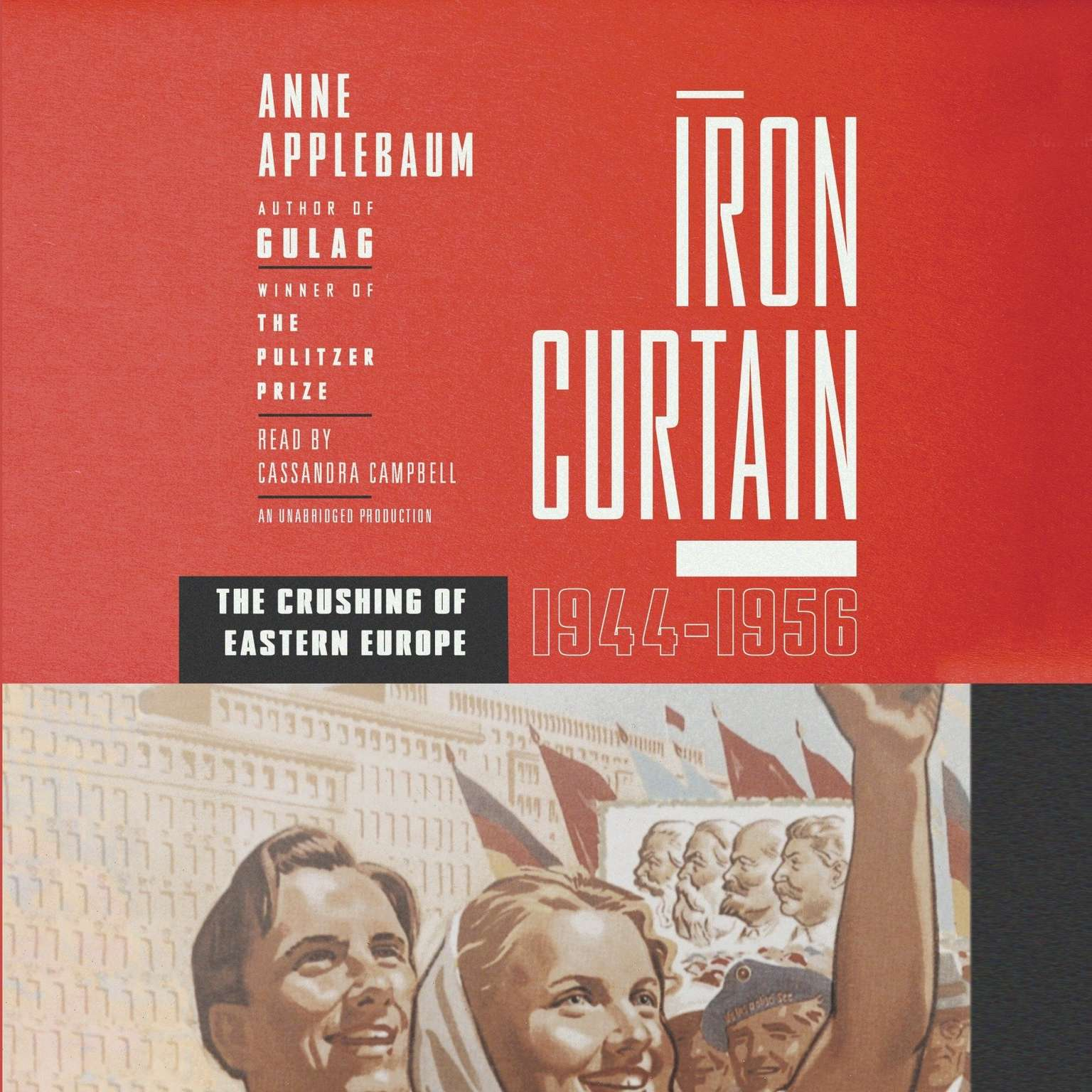 Printable Iron Curtain: The Crushing of Eastern Europe, 1944-1956 Audiobook Cover Art
