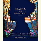 Clara and Mr. Tiffany: A Novel, by Susan Vreeland