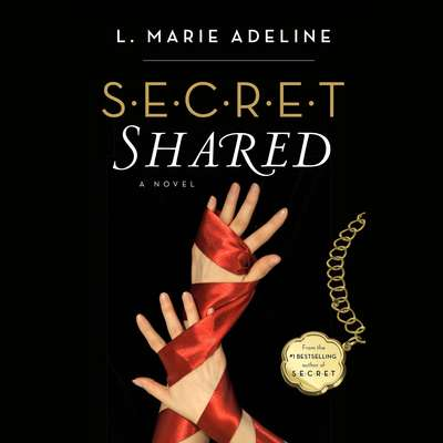 SECRET Shared: A SECRET Novel Audiobook, by L. Marie Adeline