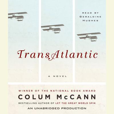 TransAtlantic: A Novel Audiobook, by Colum McCann