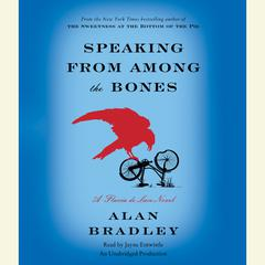 Speaking from Among the Bones: A Flavia de Luce Novel Audiobook, by Alan Bradley