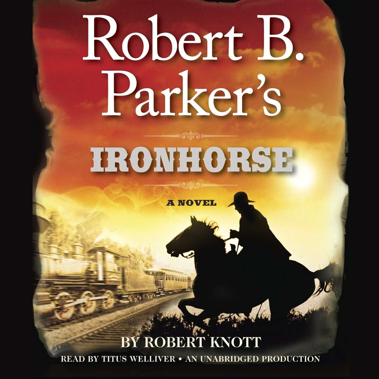 Printable Robert B. Parker's Ironhorse: A Robert B. Parker Western Audiobook Cover Art