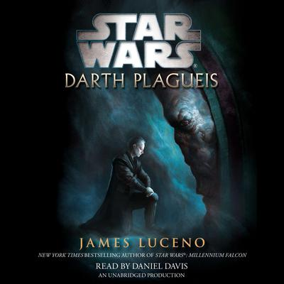 Darth Plagueis: Star Wars Audiobook, by James Luceno