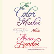 The Color Master: Stories Audiobook, by Aimee Bender