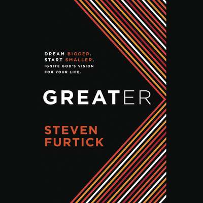Greater: Dream bigger. Start smaller. Ignite God's Vision for Your Life Audiobook, by