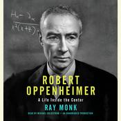Robert Oppenheimer: A Life Inside the Center, by Ray Monk