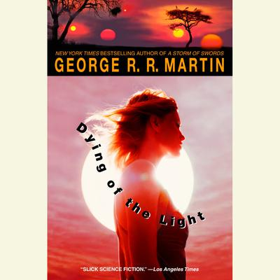 Dying of the Light Audiobook, by George R. R. Martin